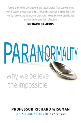 9781447208167: Paranormality: Why We Believe the Impossible