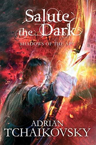 9781447208624: Salute the Dark (Shadows of the Apt)
