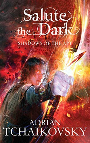 Salute the Dark (Shadows of the Apt): Adrian Tchaikovsky