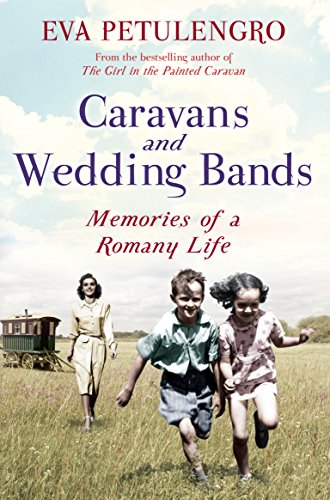 Caravans and Wedding Bands: A Romany Life: Eva Petulengro