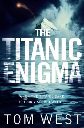 The Titanic Enigma (1447210336) by Tom West