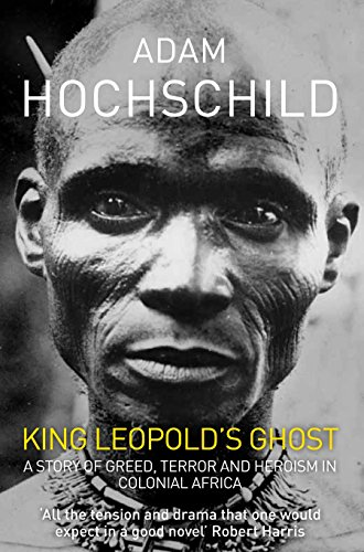 9781447211358: King Leopold's Ghost: A story of greed, terror and heroism