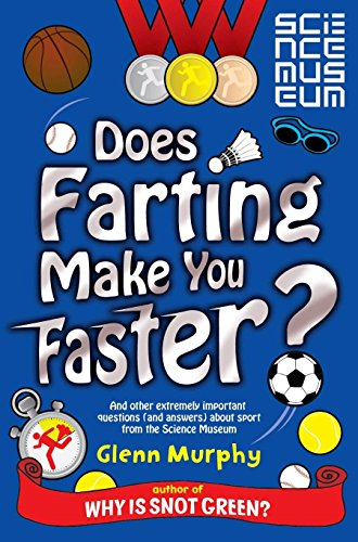9781447212522: Does Farting Make You Faster?: And Other Incredibly Important Questions and Answers about Sport from the Science Museum