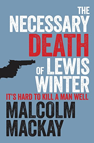 9781447212751: The Necessary Death of Lewis Winter (The Glasgow Trilogy)