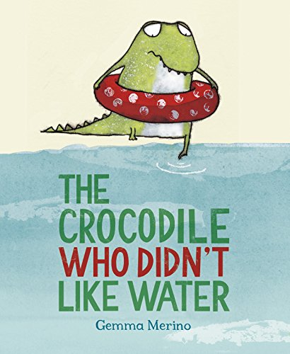 9781447214717: The Crocodile Who Didn't Like Water