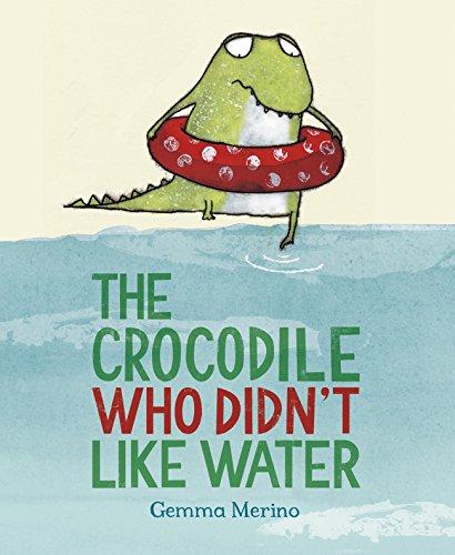 9781447214717: The Crocodile Who Didn't Like Water