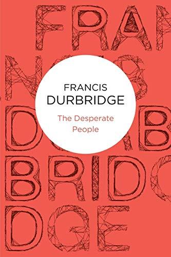 The Desperate People: Francis Durbridge