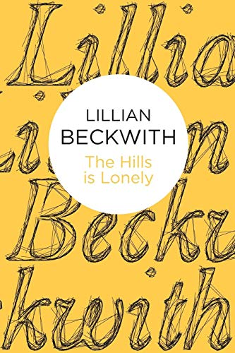 9781447216728: The Hills Is Lonely (Lillian Beckwith's Hebridean Tales)
