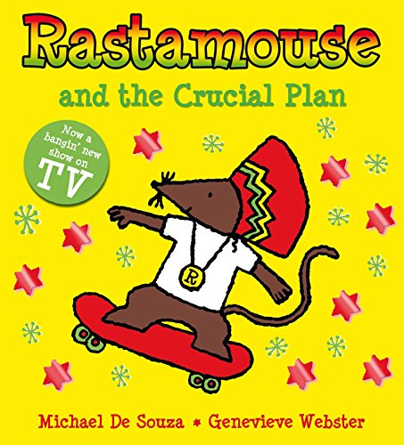 Rastamouse and the Crucial Plan: Webster, Genevieve