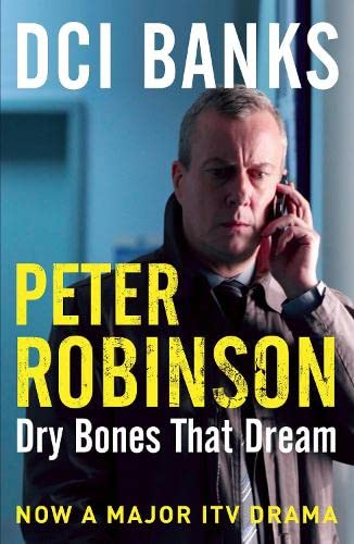 9781447217923: Dry Bones That Dream: An Inspector Banks Mystery (The Inspector Banks series)