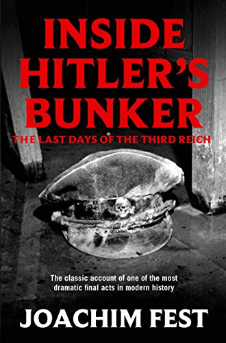 9781447218609: Inside Hitler's Bunker: The Last Days Of The Third Reich