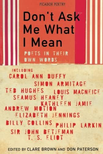 9781447219514: Don't Ask Me What I Mean: Poets in Their Own Words