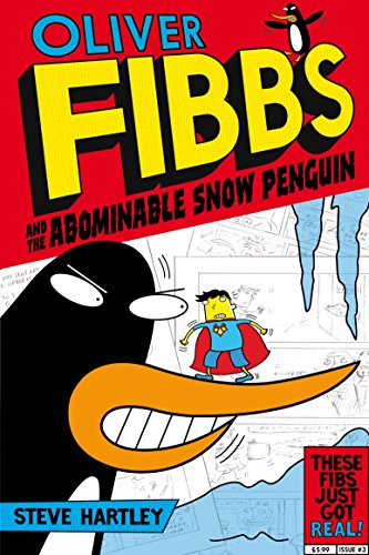 Oliver Fibbs and the Abominable Snow Penguin: Steve Hartley