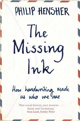 9781447221692: The Missing Ink: How Handwriting Made Us Who We Are