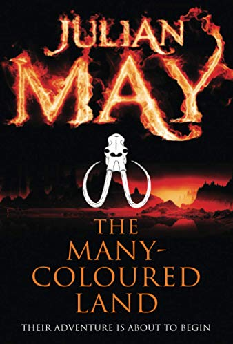The Many-Coloured Land: Saga of the Exiles: Book One: May, Julian