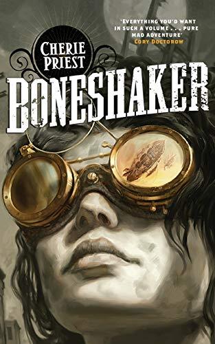 9781447225089: Boneshaker: 1 (Clockwork Century 1)
