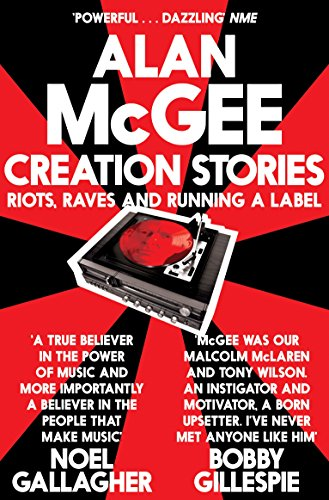 9781447225911: Creation Stories: Riots, Raves and Running a Label