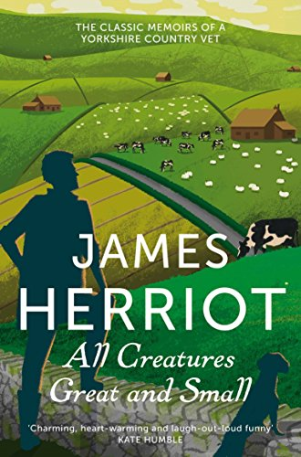 9781447225997: All Creatures Great and Small: The Classic Memoirs of a Yorkshire Country Vet