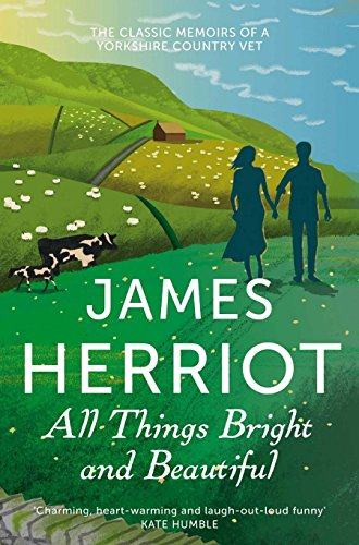 9781447226017: All Things Bright and Beautiful: The Classic Memoirs of a Yorkshire Country Vet [Lingua inglese]