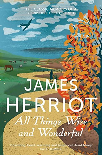9781447226062: All Things Wise and Wonderful: The classic memoirs of a Yorkshire country vet (James Herriot 3)