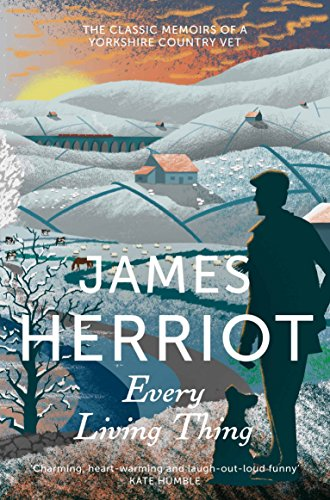 9781447226086: Every Living Thing: The Classic Memoirs of a Yorkshire Country Vet (James Herriot 5)