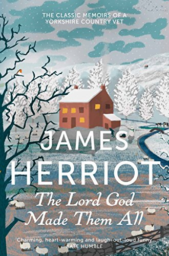 9781447226093: The Lord God Made Them All. The Classic Memoirs (James Herriot 4)