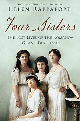 9781447227175: Four Sisters:The Lost Lives of the Romanov Grand Duchesses