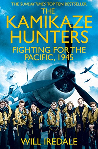 9781447227205: The Kamikaze Hunters: The Men Who Fought for the Pacific, 1945