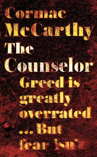 The Counselor: Cormac McCarthy - FIRST PRINTING, FIRST EDITION HARDBACK