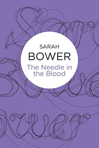 The Needle in the Blood: Sarah Bower