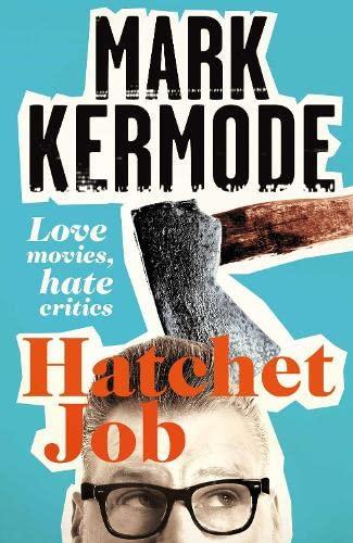 9781447230519: Hatchet Job: Love Movies, Hate Critics