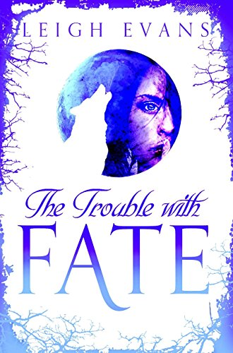 9781447231264: The Trouble With Fate: The Mystwalker Series: Book One