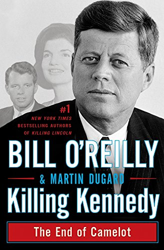 9781447234166: Killing Kennedy: The End of Camelot