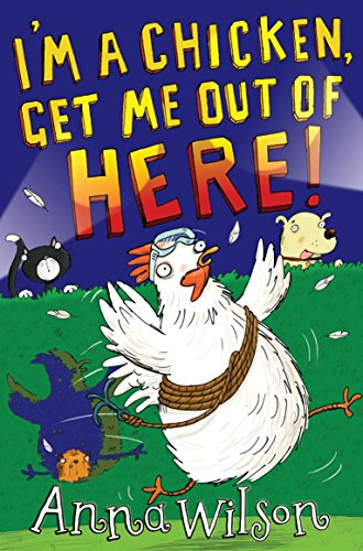 9781447236634: I'm a Chicken, Get Me Out of Here!