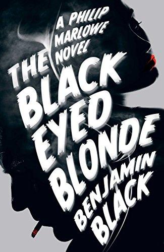 9781447236689: The Black Eyed Blonde: A Philip Marlowe Novel