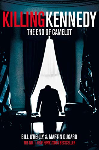 9781447236795: Killing Kennedy: The End of Camelot