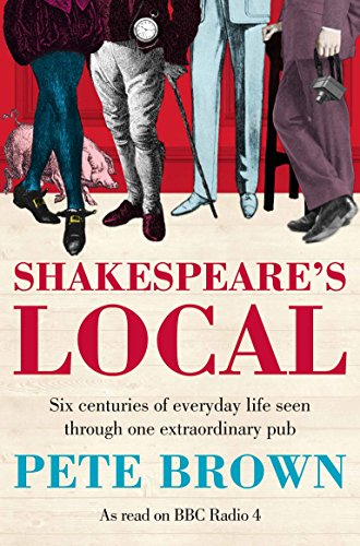 9781447236801: Shakespeare's Local: Six Centuries of History Seen Through One Extraordinary Pub