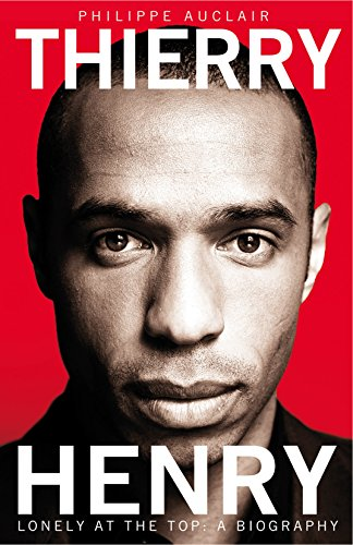 9781447236832: Thierry Henry: Lonely at the Top