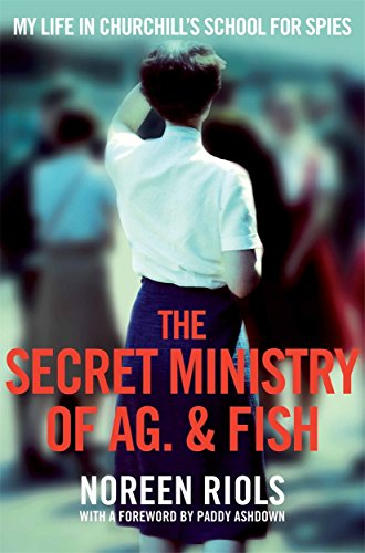 9781447237020: The Secret Ministry of Ag. & Fish: My Life in Churchill's School for Spies