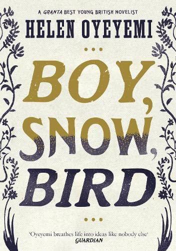 Boy, Snow, Bird: Oyeyemi, Helen