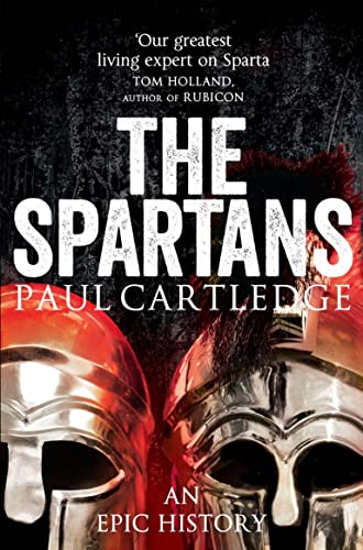 9781447237204: The Spartans: An Epic History