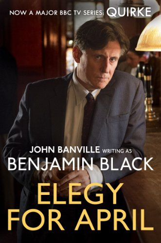 9781447237334: Elegy for April (Quirke Mysteries)