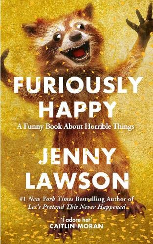 9781447238324: Furiously Happy
