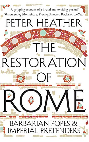 9781447241072: The Restoration of Rome: Barbarian Popes & Imperial Pretenders