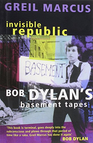 9781447241607: Invisible Republic: Bob Dylan's Basement Tapes