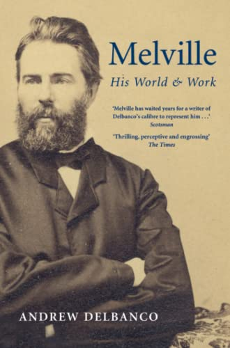 9781447241614: Melville: His World and Work