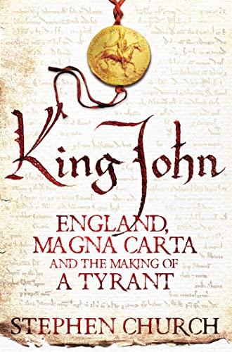 9781447241959: King John: England, Magna Carta and the Making of a Tyrant