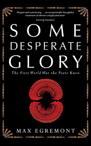 9781447242000: Some Desperate Glory: The First World War the Poets Knew