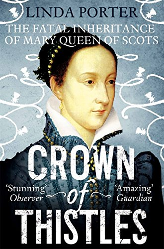 9781447245919: Crown of Thistles: The Fatal Inheritance of Mary Queen of Scots