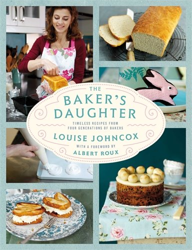 9781447247050: The Baker's Daughter: Timeless recipes from four generations of bakers